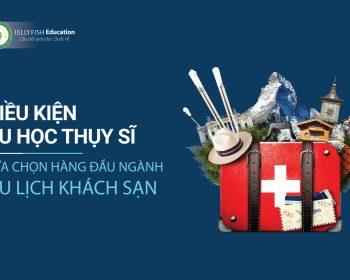 Điều kiện du học Thuỵ Sĩ cho du học sinh Việt Nam