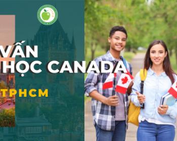 Tư vấn du học Canada tại TPHCM miễn phí, uy tín