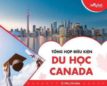 Tổng hợp điều kiện du học Canada cho du học sinh Việt Nam