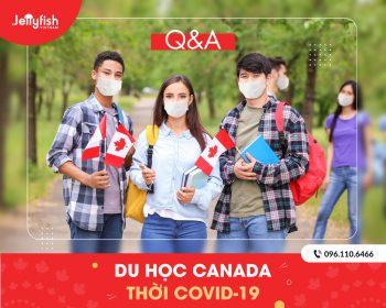 Câu hỏi thường gặp khi đi du học Canada thời Covid
